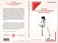 Christian Müller - Études sur la psychothérapie des psychoses.