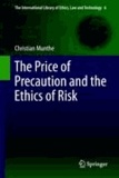 Christian Munthe - The Price of Precaution and the Ethics of Risk.