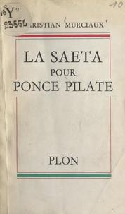 Christian Murciaux - La saeta pour Ponce Pilate.