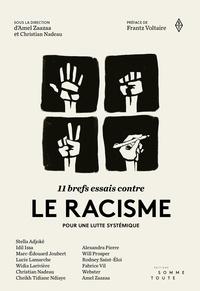 Christian Nadeau et Amel Zaazaa - 11 brefs essais contre le racisme - Pour une lutte systémique.