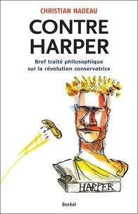 Christian Nadeau - Contre Harper.