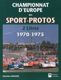 Christian Naviaux - Championnat d'Europe des sports-prototypes 2 litres, 1970-1975.