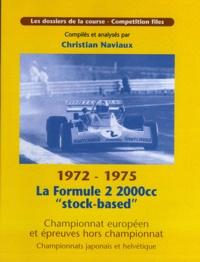 Christian Naviaux - La Formule 2 2000cc stock-based.