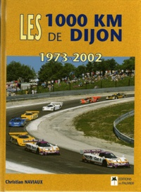 Christian Naviaux - Les 1000 km de Dijon 1973 - 2002.