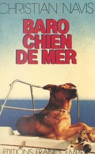 Christian Navis - Baro, chien de mer.