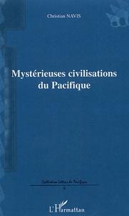 Christian Navis - Mystérieuses civilisations du Pacifique.