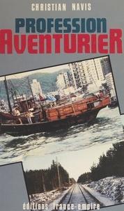 Christian Navis - Profession : aventurier.