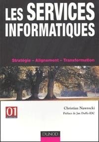 Christian Nawrocki - Les services informatiques - Stratégie, alignement, transformation.
