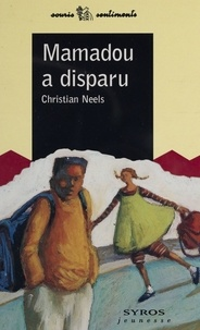 Christian Neels - Mamadou a disparu.