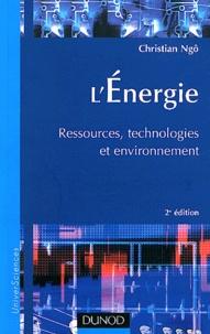 Christian Ngô - L'Energie - Ressources, technologies et environnement.