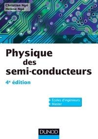 Christian Ngô et Hélène Ngô - Physique des semi-conducteurs - 4e édition.