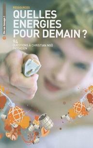 Christian Ngô - Quelles énergies pour demain ? - 94 questions à Christian Ngô, physicien.