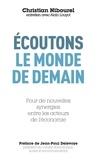 Christian Nibourel - Ecoutons le monde de demain - Pour de nouvelles synergues entre les acteurs de l'économie.