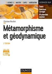 Christian Nicollet - Métamorphisme et géodynamique - 2e éd. - Cours, Exercices corrigés, 16 planches couleurs.