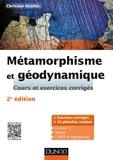 Christian Nicollet - Métamorphisme et géodynamique - 2e édition - Cours et exercices corrigés.