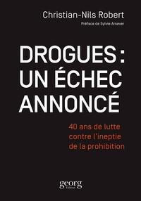 Drogues : un échec annoncé - 40 ans de lutte contre lineptie de la prohibition.pdf