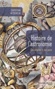 Christian Nitschelm - Histoire de l'astronomie - Des origines à nos jours.