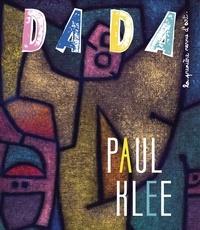 Christian Nobial et Antoine Ullman - Dada N° 210 : Paul Klee.