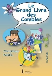 Christian Noël - Le grand livre des combles.