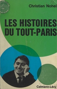 Christian Nohel - Les histoires du Tout-Paris.