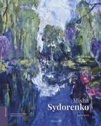 Christian Noorbergen et Martine Boulart - Misha Sydorenko - Peintures.