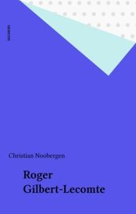 Christian Noorbergen - Roger Gilbert-Lecomte.