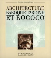 Christian Norberg-Schulz - Architecture du baroque tardif et rococo.