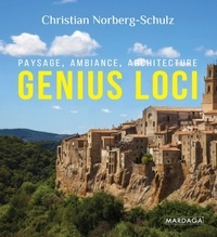Christian Norberg-Schulz - Genius loci - Paysage, ambiance, architecture.