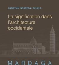 Christian Norberg-Schulz - La signification dans l'architecture occidentale.