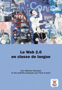 Le web 2.0 en classe de langue - Une réflexion théorique et des activités pratiques pour faire le point.pdf