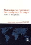 Christian Ollivier et Thierry Gaillat - Numérique et formation des enseignants de langue - Pistes et imaginaires.