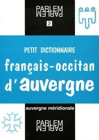 Christian Omelhier - Petit dictionnaire français-occitan d'Auvergne - Selon les parlers d'Auvergne méridionale (pays de Massiac et Cézallier).