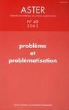 Christian Orange et Jean-Marie Boilevin - Aster N° 40 : Problème et problématisation.