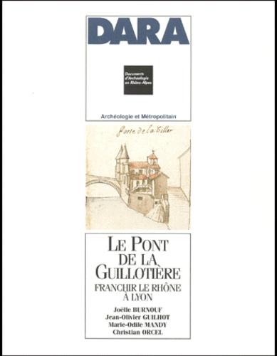 Le Pont de la Guillotière. Franchir le Rhône à Lyon