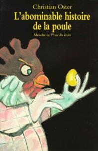 Christian Oster - L'abominable histoire de la poule.