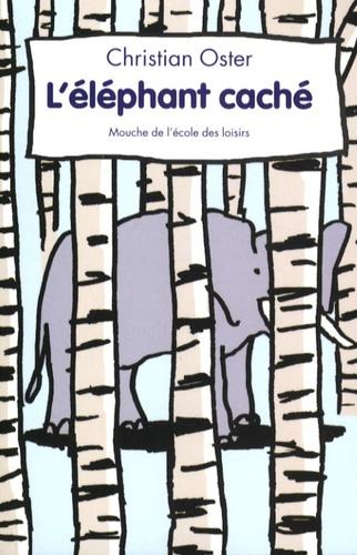 Christian Oster et Dorothée de Monfreid - L'Eléphant caché.