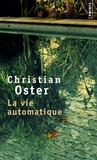 Christian Oster - La vie automatique.