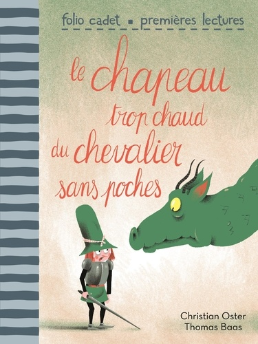 Christian Oster et Thomas Baas - Le chapeau trop chaud du chevalier sans poches.