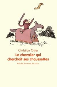 Christian Oster - Le chevalier qui cherchait ses chaussettes.