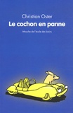 Christian Oster - Le cochon en panne.