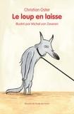 Christian Oster et Michel Van Zeveren - Le loup en laisse.
