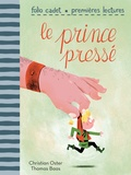 Christian Oster - Le prince pressé.