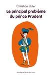 Christian Oster - Le principal problème du prince Prudent.
