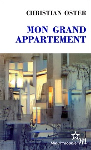 Christian Oster - Mon grand appartement.