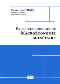 Christian Ottavj - Exercices corrigés de macroéconomie monétaire.