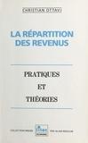 Christian Ottavj - La Répartition des revenus : pratiques et théories.