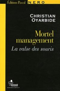 Christian Oyarbide - Mortel management - La valse des souris.