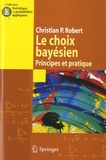 Christian P. Robert - Le Choix Bayésien - Principes et pratique - 3 volumes : Tome 1, Tome 2, Annexes.