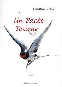 Christian Pacteau - Un Pacte Toxique.