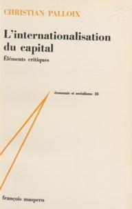 Christian Palloix et Charles Bettelheim - L'internationalisation du capital - Éléments critiques.